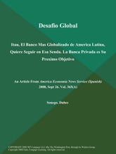 Desafio Global: Itau, El Banco Mas Globalizado De America Latina, Quiere Seguir En Esa Senda. La Banca Privada Es Su Proximo Objetivo