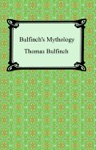 Bulfinchs Mythology The Age Of Fable The Age Of Chivalry And Legends Of Charlemagne