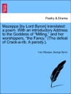 Mazeppa By Lord Byron Translated A Poem With An Introductory Address To The Goddess Of Milling And Her Worshippers The Fancy The Defeat Of Crack-a-rib A Parody