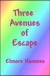 Three Avenues Of Escape