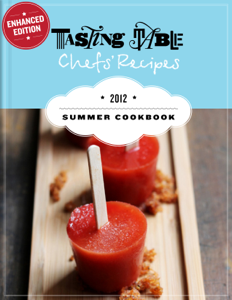 Tasting Table Chefs' Recipes: Summer Cookbook 2012 (Enhanced Edition) Book Review