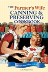 The Farmers Wife Canning And Preserving Cookbook