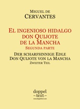 El Ingenioso Hidalgo Don Quijote De La Mancha, Segunda Parte / Der Scharfsinnige Edle Don Quijote Von La Mancha, Zweiter Teil