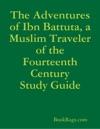 The Adventures Of Ibn Battuta A Muslim Traveler Of The Fourteenth Century Study Guide