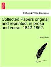 Collected Papers original and reprinted, in prose and verse. 1842-1862.