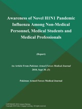 Awareness of Novel H1N1 Pandemic Influenza Among Non-Medical Personnel, Medical Students and Medical Professionals (Report)