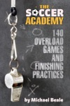 The Soccer Academy 140 Overload Games An
