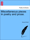 Miscellaneous Pieces In Poetry And Prose