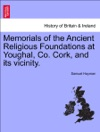 Memorials Of The Ancient Religious Foundations At Youghal Co Cork And Its Vicinity
