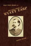 The Real Story Of Wyatt Earp