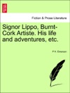 Signor Lippo Burnt-Cork Artiste His Life And Adventures Etc