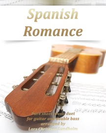 Spanish Romance Pure Sheet Music Duet For Double Bass And Guitar Arranged By Lars Christian Lundholm