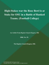 High-Stakes War The Rose Bowl Is At Stake For OSU In A Battle Of Ranked Teams (Football College)