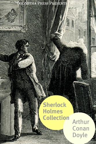 Arthur Conan Doyle - The Sherlock Holmes Collection
