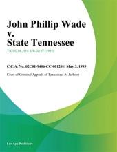 John Phillip Wade V. State Tennessee