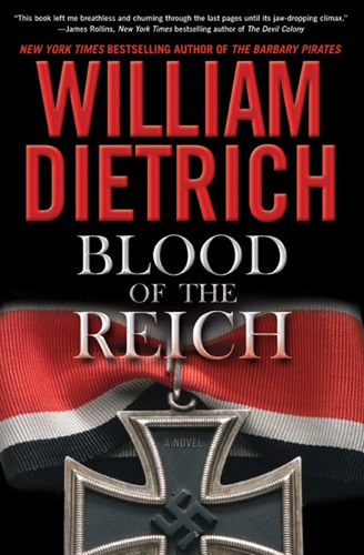William Dietrich - Blood of the Reich