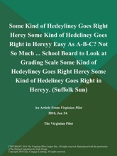 Some Kind of Hedeyliney Goes Right Herey Some Kind of Hedeliney Goes Right in Hereyy Easy As A-B-C? Not So Much ... School Board to Look at Grading Scale Some Kind of Hedeyliney Goes Right Herey Some Kind of Hedeliney Goes Right in Hereyy (Suffolk Sun)