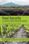Food Security In A World Of Growing Natural Resource Scarcity