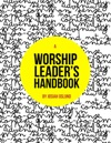 A Worship Leaders Handbook