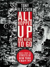 All Hopped Up And Ready To Go: Music From The Streets Of New York 1927-77