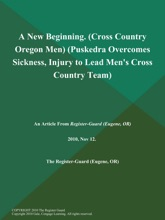 A New Beginning (Cross Country Oregon Men) (Puskedra Overcomes Sickness, Injury to Lead Men's Cross Country Team)