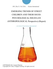 Emerging Trends Of Street Children And Their Socio-Psychological Issues (An Anthropological Perspective) (Report)