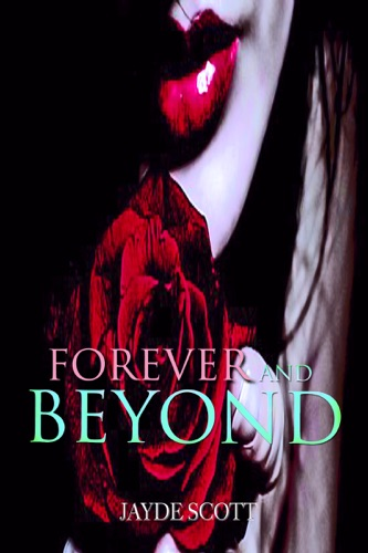 Jayde Scott - Forever and Beyond