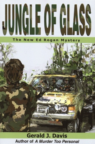 Gerald J. Davis - Jungle of Glass (for fans of Michael Connelly, James Patterson and Stieg Larsson)