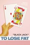Black Jack To Lose Fat