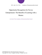 Opportunity Recognition for Novice Entrepreneurs: The Benefits of Learning with a Mentor.