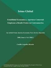 Istmo Global: Estabilidad Economica Y Apertura Comercial Empiezan A Rendir Frutos En Centroamerica
