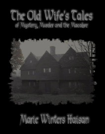 THE OLD WIFES TALES OF MYSTERY, MURDER AND THE MACABRE