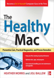 The Healthy Mac: Preventive Care, Practical Diagnostics, and Proven Remedies PDF Download