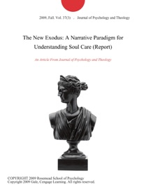 The New Exodus A Narrative Paradigm For Understanding Soul Care Report
