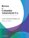 Brown V Columbia Amusement Co