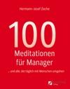 100 Meditationen Fr Manager Und Alle Die Tglich Mit Menschen Umgehen