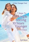 7 Steps To Looking And Feeling 10 Years Younger In 30 Days