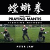 Tang Lang Praying Mantis Fighting Methods