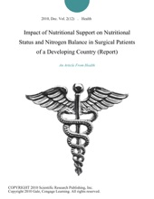 Impact Of Nutritional Support On Nutritional Status And Nitrogen Balance In Surgical Patients Of A Developing Country (Report)