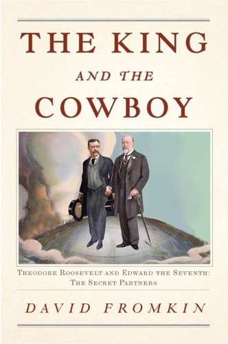 The King and the Cowboy - David Fromkin - David Fromkin