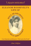 Eleanor Roosevelts Life Of Soul Searching And Self Discovery