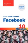 Sams Teach Yourself Facebook In 10 Minutes 2e