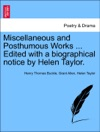 Miscellaneous And Posthumous Works  Edited With A Biographical Notice By Helen Taylor Vol I  A New And Abridged Edition