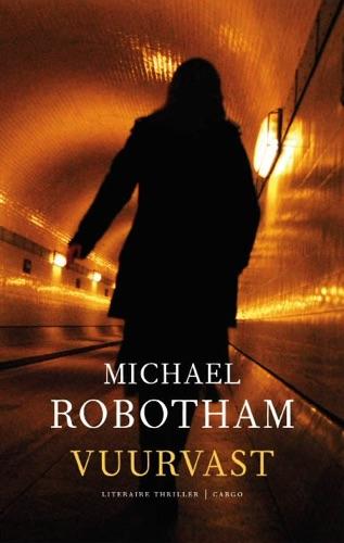 Michael Robotham - Vuurvast