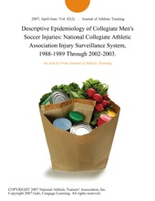 Descriptive Epidemiology Of Collegiate Men's Soccer Injuries: National Collegiate Athletic Association Injury Surveillance System, 1988-1989 Through 2002-2003.