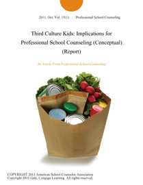 Third Culture Kids Implications For Professional School Counseling Conceptual Report