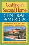 Cashing In On A Second Home In Central America How To Buy Rent And Profit In The Worlds Bargain Zone