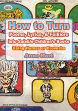 How To Turn Poems, Lyrics, & Folklore Into <I>Salable</I> Children's Books