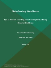 Reinforcing Steadiness: Tips To Prevent Your Dog From Chasing Birds (Fixing Behavior Problems)
