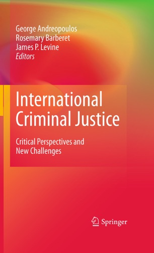 George Andreopoulos, Rosemary Barberet & James P. Levine - International Criminal Justice